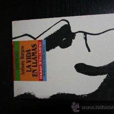 Libros de segunda mano: LA VIDA EN LLAMAS. ANTHONY BURGESS.. Lote 8267032