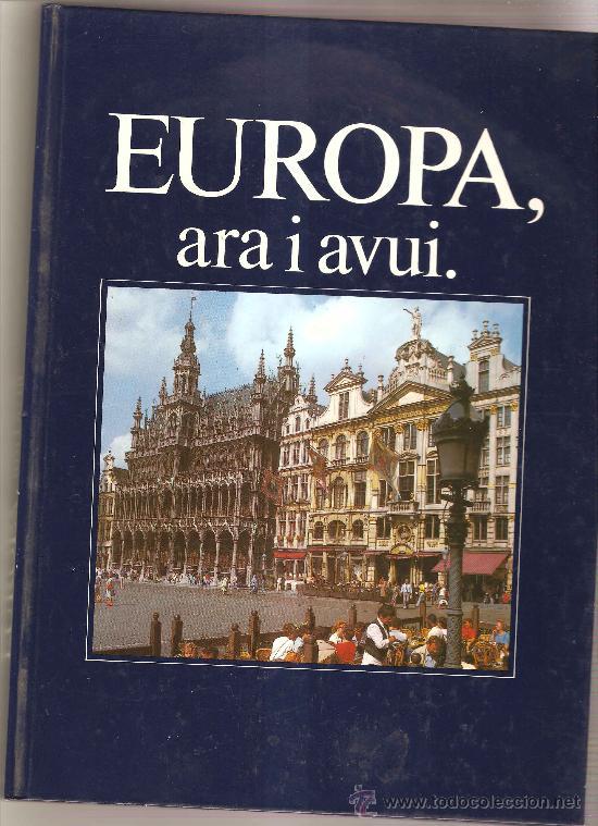 EUROPA , ARA I AVUI (Libros de Segunda Mano - Historia - Otros)