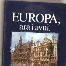 Libros de segunda mano: EUROPA , ARA I AVUI. Lote 27437108