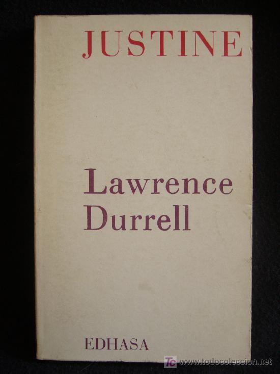 JUSTINE, LAWRENCE DURREL. CUARTETO ALEJANDRIA. EDHASA. 1975 250 PAG. (Libros de Segunda Mano (posteriores a 1936) - Literatura - Otros)