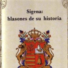 Libros de segunda mano: SIGENA: BLASONES DE SU HISTORIA. J.L. ACÍN FANLO Y Mª J. PALLARES FERRER 1988. Lote 161062254