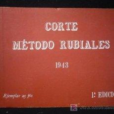 Libros de segunda mano: CORTE METODOS RUBIALES.1943 1 ED.PRIMERA Y SEGUNDA ENSEÑANZA. Lote 27417109