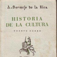 Libros de segunda mano: HISTORIA DE LA CULTURA. A. BERNEJO DE LA RICA. EDITORIAL GARCÍA ENCISO 1942.. Lote 8319046