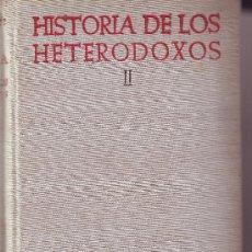 Libros de segunda mano: HISTORIA DE LOS HETERODOXOS ESPAÑOLES. TOMO II. MARCELINO MENÉNDEZ PELAYO. 1956.. Lote 16684535