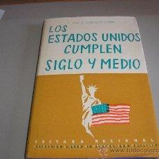 Libros de segunda mano: LOS ESTADOS UNIDOS CUMPLEN SIGLO Y MEDIO (JOSÉ Mª GARCIA ESCUDERO). Lote 26289700