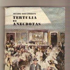 Libros de segunda mano: TERTULIA DE ANÉCDOTAS .- ANTONIO DÍAZ-CAÑABATE. Lote 27343859
