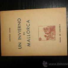 Libros de segunda mano: UN INVIERNO EN MALLORCA. GEORGE SAND. Lote 8353049