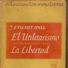 Libros de segunda mano: EL UTILITARISMO. LA LIBERTAD / J. STUART MILL. BS AS : AMERICALEE, 1945. 21 X 15 CM. 242 P.. Lote 18198357