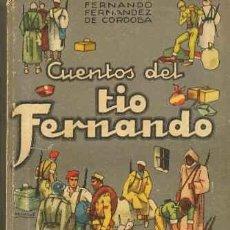 Libros de segunda mano: CUENTOS DEL TIO FERNANDO POR FERNANDEZ DE CORDOBA, FERNANDO GASTOS DE ENVIO GRATIS CALLEJA SATURNINO. Lote 8349627