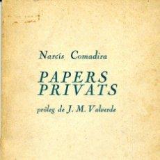 Libros de segunda mano: PAPERS PRIVATS - NARCÍS COMADIRA - COL·LECCIÓ LES HORES EXTRES, NÚMERO 5 - PRÒLEG DE J. M. VALVERDE. Lote 25692757