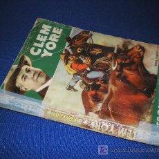Libros de segunda mano: FRONTERA DE TEXAS - CLEM YORE - BRUGUERA 1952. 1ª ED.. Lote 8401043