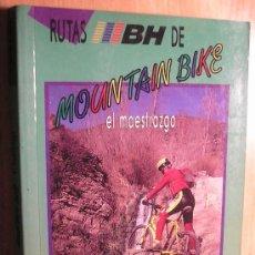 Libros de segunda mano: RUTAS DE BH CON MONTAIN BIKES. EL MAESTRAZGO. Lote 8403740