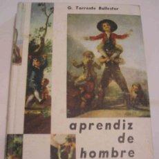 Libros de segunda mano: APRENDIZ DE HOMBRE, G. TORRENTE BALLESTER. Lote 69066711