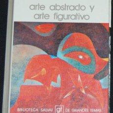 Libros de segunda mano: BIBLIOTECA SALVAT DE GRANDES TEMAS. Nº 7. ARTE ABSTRACTO Y ARTE FIGURATIVO. Lote 8423552
