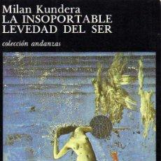 Libros de segunda mano: LA INSOPORTABLE LEVEDAD DEL SER - MILAN KUNDERA - TUSQUETS EDITORES 1990. Lote 21486967