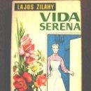 Libros de segunda mano: VIDA SERENA, LAJOS ZILAHY, 1957.. Lote 25733064