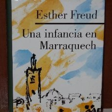 Libros de segunda mano: UNA INFANCIA EN MARRAQUECH POR ESTHER FREUD, GALAXIA GUTENBERG EN BARCELONA 1998. Lote 19007004