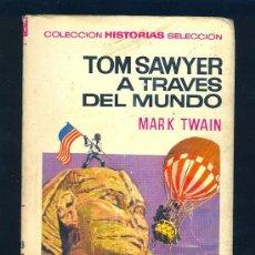Libros de segunda mano: TOM SAWYER A TRAVES DEL MUNDO. 3ª EDICION. COLECCION HISTORIAS SELECCION. BRUGUERA. 255 PAGINAS.. Lote 8456215