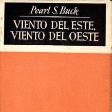 Libros de segunda mano: VIENTO DEL ESTE VIENTO DEL OESTE - PEARL S. BUCK - MANANTIAL QUE NO CESA - JOSÉ JANÉS EDITOR 1950. Lote 10547520