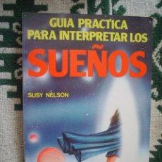 Libros de segunda mano: SUSY NELSON: GUIA PRACTICA PARA INTERPRETAR LOS SUEÑOS. Lote 20005102