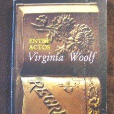 Libros de segunda mano: ENTRE ACTOS, VIRGINIA WOOLF, LUMEN 1980.. Lote 26290410