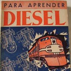 Libros de segunda mano: CURSO DE MOTORES DIESEL, BUENOS AIRES, 1948. Lote 26650210