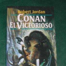 Libros de segunda mano: CONAN, EL VICTORIOSO, DE ROBERT JORDAN. Lote 26149119