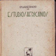 Libros de segunda mano: CUADERNOS DE ESTUDIOS AFRICANOS. INSTITUTO DE ESTUDIOS POLÍTICOS 1946.. Lote 8559982
