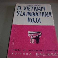 Libros de segunda mano: EL VIETNAM Y LA INDOCHINA ROJA (IVONNE PAGNIEZ) 1955. Lote 26056855