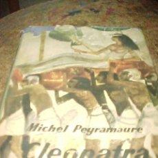 Libros de segunda mano: CLEOPATRA. MICHEL PEYRAMAURE. COLECCIÓN GOLIAT. 2ª EDICION 1964 *. Lote 8607877
