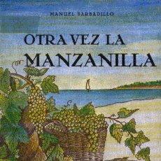 Libri di seconda mano: OTRA VEZ LA MANZANILLA , BARBADILLO, MANUEL. (V-009). Lote 140481336