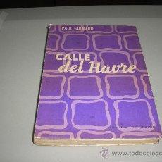 Libros de segunda mano: CALLE DEL HAVRE (PAUL GUIMARD) PREMIO INTERALIADO 1957. Lote 21443015
