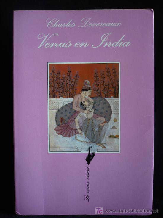 VENUS EN INDIA. CHARLES DEVEREAUX. LA SONRISA VERTICAL. 2002. 286 PAG. (Libros de Segunda Mano (posteriores a 1936) - Literatura - Otros)