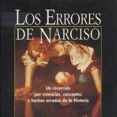 Libros de segunda mano: LOS ERRORES DE NARCISO. RECORRIDO POR CREENCIAS, CONCEPTOS Y HECHOS ERRADOS (H-62). Lote 31749453