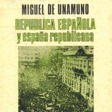 Libros de segunda mano: REPUBLICA ESPAÑOLA Y ESPAÑA REPUBLICANA (H-188). Lote 25324532