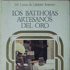 Libros de segunda mano: LOS BATIHOJAS. ARTESANOS DEL ORO. (ENCUADERNACION) / Mª LUISA DE QUINTO ROMERO. Lote 9540955