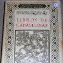 Libros de segunda mano: LIBROS DE CABALLERIAS.AMADIS DE GAULA.LIBRO I,II,III Y,IV Y PLAMERÍN INGLATERRA... Lote 26376800