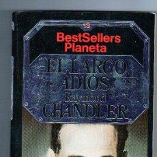 Libros de segunda mano: EL LARGO ADIOS POR RAYMOND CHANDLER AÑO 1984 EDITORIAL PLANETA. Lote 25494747