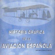 Livros em segunda mão: HISTORIA GRAFICA DE LA AVIACION ESPAÑOLA (AV-9). Lote 118136576