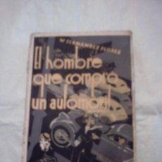 Libros de segunda mano: EL HOMBRE QUE COMPRÓ UN AUTOMÓVIL DE WENCESLAO FERNÁNDEZ FLOREZ (1938, PRIMERA EDICIÓN). Lote 17191610