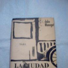 Libros de segunda mano: LA CIUDAD AMARILLA DE JULIO MANEGAT (PLANETA)(FINALISTA PREMIO PLANETA, CON DEDICATORIA DEL AUTOR). Lote 13610624