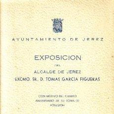 Libros de segunda mano: EXPOSICIÓN DEL ALCALDE DE JEREZ EXCMO. SR. D. TOMAS GARCÍA FIGUERAS A-JER-0124. Lote 8473243