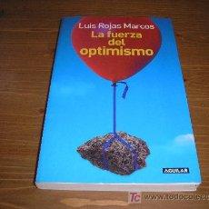 Libros de segunda mano: LA FUERZA DEL OPTIMISMO. LUIS ROJAS MARCOS. Lote 8774779
