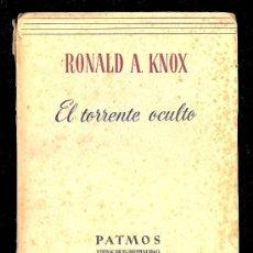 Libros de segunda mano: EL TORRENTE OCULTO. RONALD A. KNOX. 1956. 347 PAGINAS.. Lote 14519213