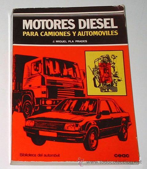 MOTORES DIESEL PARA CAMIONES Y AUTOMOVILES, POR J. MIGUEL PLA PRADES. (Libros de Segunda Mano - Ciencias, Manuales y Oficios - Otros)