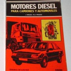 Libros de segunda mano: MOTORES DIESEL PARA CAMIONES Y AUTOMOVILES, POR J. MIGUEL PLA PRADES.. Lote 8849271
