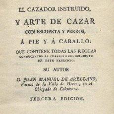 Libros de segunda mano: EL CAZADOR INSTRUIDO Y ARTE DE CAZAR CON ESCOPETA Y PERROS… (CP-70). Lote 3463488