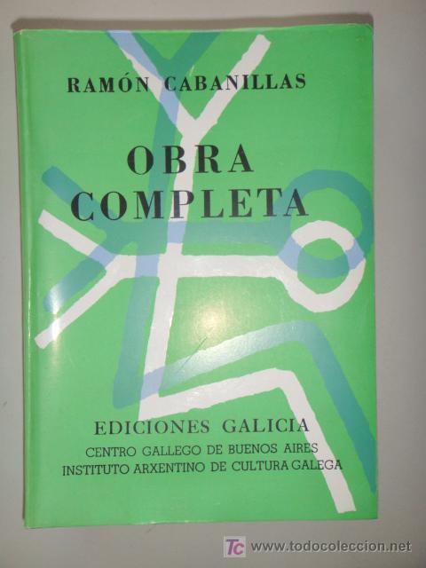 CABANILLAS RAMÓN: OBRA COMPLETA. (Libros de Segunda Mano - Bellas artes, ocio y coleccionismo - Otros)