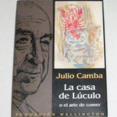 Libros de segunda mano: LA CASA DE LÚCULO O EL ARTE DE COMER, POR JULIO CAMBA. EDICIÓN DE LUJO DE LA FUNDACIÓN WELLINGTON.. Lote 8914087