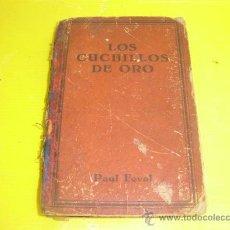 Libros de segunda mano: LOS CUCHILLOS DE ORO, POUL FEVEL. Lote 8920421